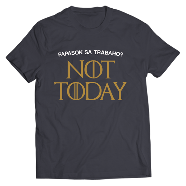 Not Today Shirt